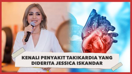 Kenali Penyakit Takikardia yang Diderita Jessica Iskandar