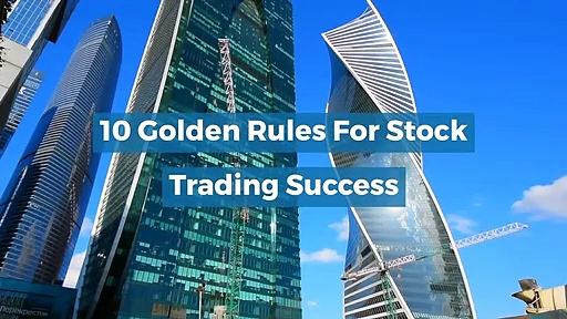 10 Golden Rules For Stock Trading Success