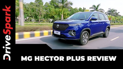 MG Hector Plus Review: Performance, Driving Impressions, Specs, Features & Other Details