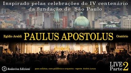 E. Araldi - Oratório PAULUS APOSTOLUS - Parte 2ª O APOSTOLADO