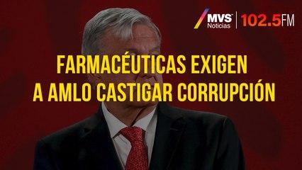 Farmacéuticas exigen a AMLO castigar corrupción