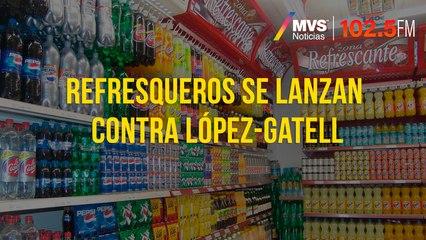 Refresqueros se lanzan contra López-Gatell