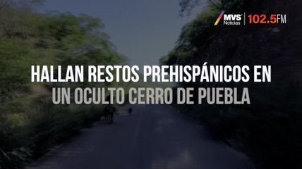 Hallan restos prehispánicos en un oculto cerro de Puebla