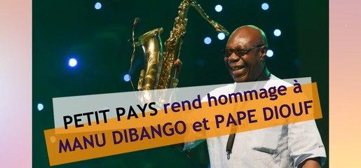 Petit Pays dévoile son titre hommage à Manu Dibango et Pape Diouf   Télé'Asu News