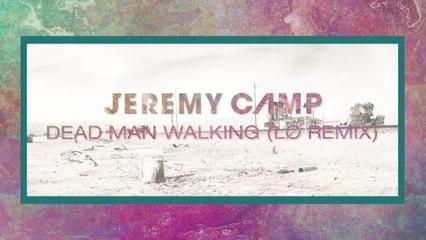 Jeremy Camp - Dead Man Walking