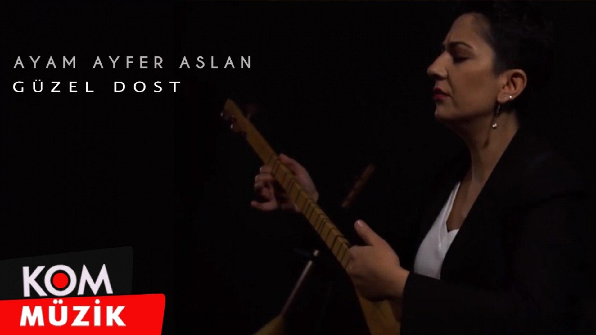 Ayam Ayfer Aslan - Güzel Dost (2020 © Kom Müzik)