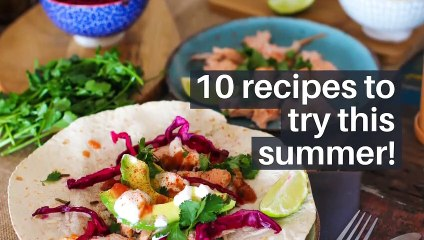 10 recipes to try this summer!