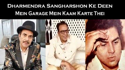 Dharmendra Sangharshon Ke Deen Mein Garage Mein Kaam Karte Thei