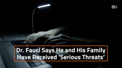 Dr. Fauci Gets Threats Daily