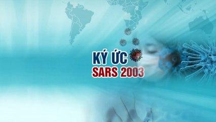 Ký ức dịch SARS 2003 và cuộc chiến Covid-19 | VTC