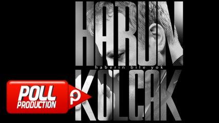 Harun Kolçak - Haberin Bile Yok - (Official Audio)