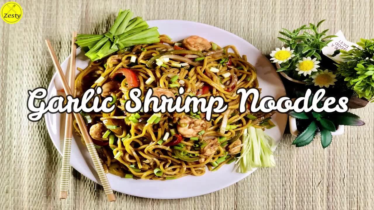 Garlic Shrimp Noodles _ Stir Fry Shrimp Noodles __ By Zesty