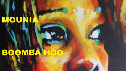 Mounia - Boomba Hoo