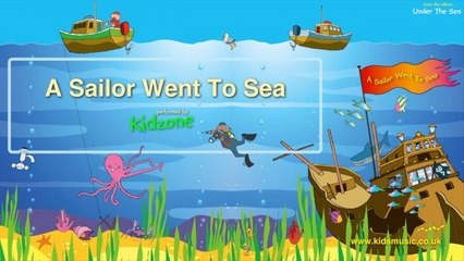 Kidzone - A Sailor Went To Sea