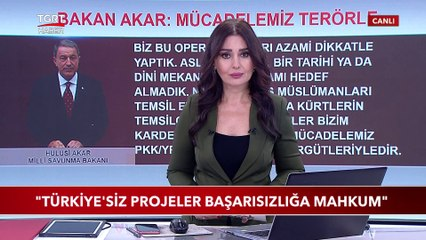 """Bakan Akar: """"Türkiye'siz Projeler Başarısızlığa Mahkum"""""""