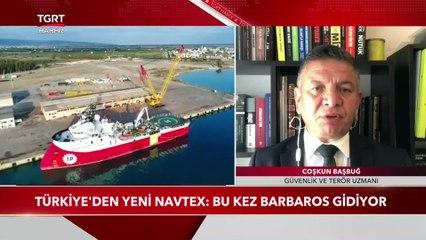 Türkiye'den Yeni NAVTEX: Bu Sefer Barbaros Gidiyor