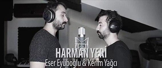 Kerim Yağcı & Eser Eyüboğlu - Harman Yeri Sürseler (Oy Sanem)