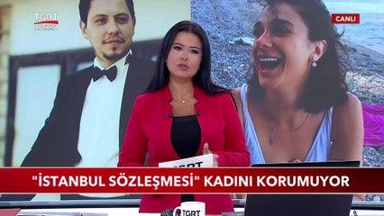 """""""İstanbul Sözleşmesi"""" Kadını Korumuyor"""