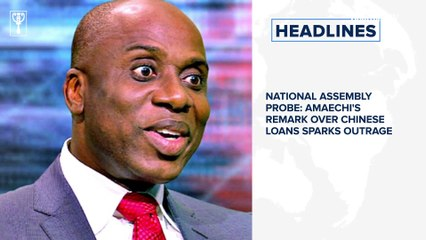 Woodberry pleads not guilty in U.S court, Amaechi's remark over Chinese loans sparks outrage and more