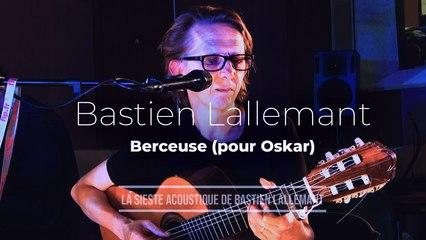 """La Sieste acoustique : Bastien Lallemant """"Berceuse (pour Oskar)"""""""
