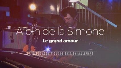 """La Sieste acoustique : Albin de la Simone """"Le grand amour"""""""