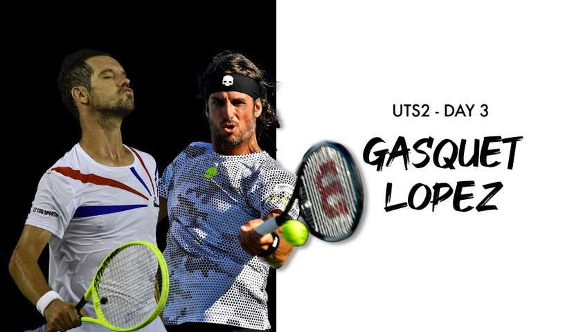 UTS2 - Day 3 Preview : Richard Gasquet vs Feliciano Lopez