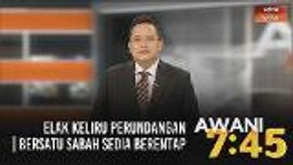 AWANI 7:45 [01/08/2020] - Elak keliru perundangan | Bersatu Sabah sedia berentap | Sahabat buat cara bersahabat