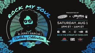 Rock My Soul: A Jerry Garcia Birthday Celebration :: 8/1/20 :: FANS