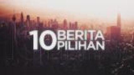 10 Berita Pilihan - (01 Ogos 2020)