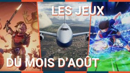 Les SORTIES du mois D'AOÛT - NAHEULBEUK, CAPTAIN TSUBASA, MICROSOFT FLIGHT SIMULATOR...
