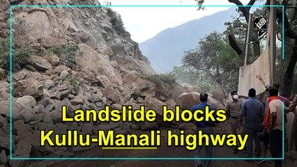 Landslide blocks Kullu-Manali highway