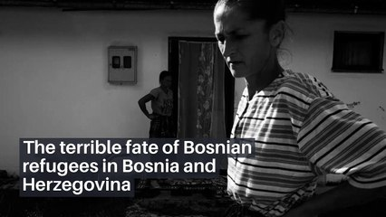 The terrible fate of Bosnian refugees in Bosnia and Herzegovina