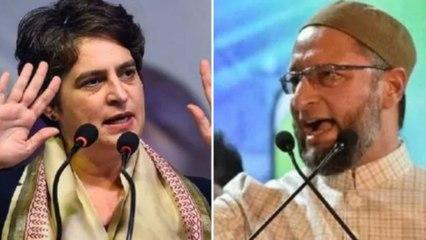 AIMIM Asaduddin Owaisi slams Priyanka Gandhi