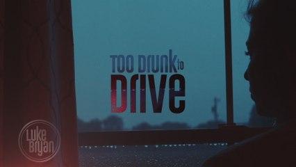 Luke Bryan - Too Drunk To Drive