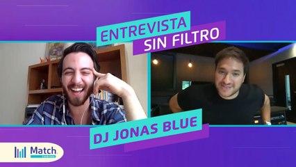 MATCH SIN FILTRO: ENTREVISTA CON JONAS BLUE - NAKED