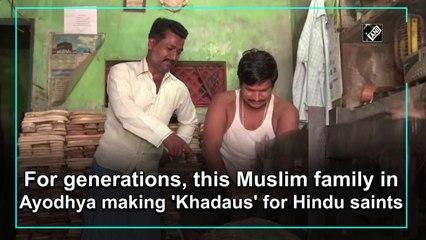 For generations, this Muslim family in Ayodhya making 'Khadaus' for Hindu saints