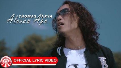 Thomas Arya - Alasan Apa [Official Lyric Video HD]