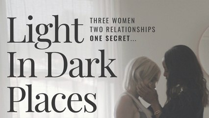 Light in Dark Places Trailer | UK Film Channel