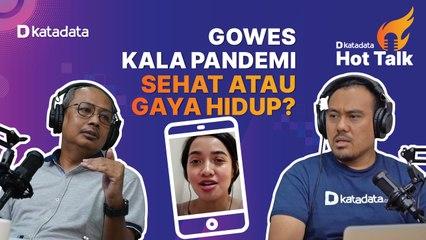 HOT TALK Eps 1- Gowes Kala Pandemi- Sehat atau Gaya Hidup - Katadata Indonesia