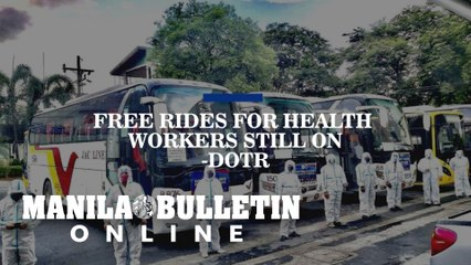 Free rides for health workers still on – DOTR