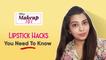Lipstick Hacks You Need To Know - POPxo Makeup 101 (1)