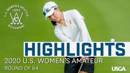 2020 U.S. Women's Amateur Highlights: Round of 64