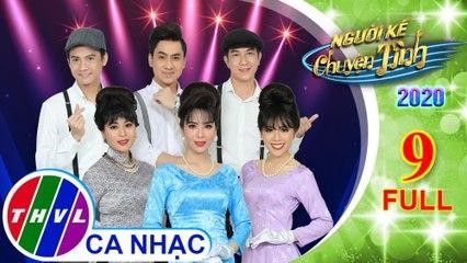 Người kể chuyện tình Mùa 4 - Tập 9 FULL: Nhạc sĩ Thanh Tùng