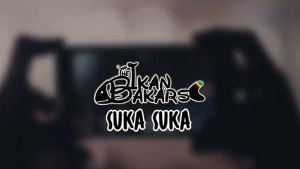 The Ikan Bakars - Suka Suka - (Official Lyric Video)
