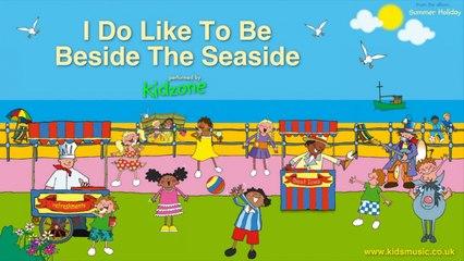 Kidzone - I Do Like To Be Beside The Seaside