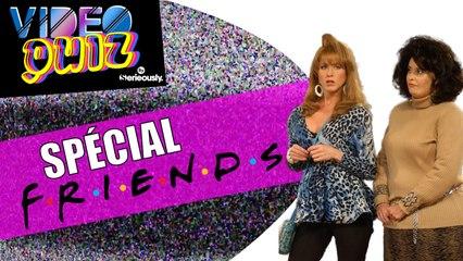 VIDEO QUIZ #10 : Spécial FRIENDS !