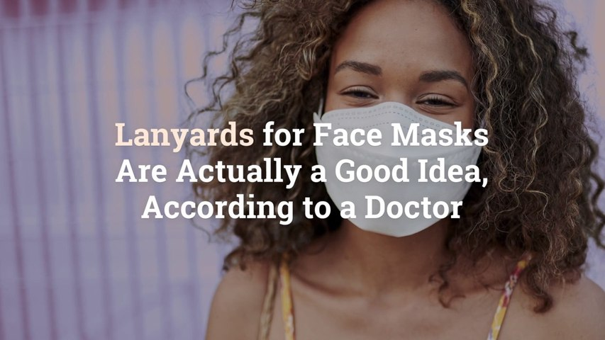 Lanyards for Face Masks Are Actually a Good Idea, According to a Doctor
