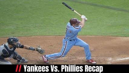 Yankees Vs. Phillies Recap