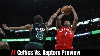 Celtics Vs. Raptors Preview