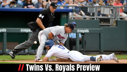 Twins Vs. Royals Preview